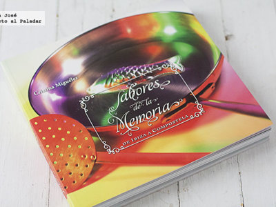Sabores de la memoria, de Ibiza a Compostela. Libro de recetas