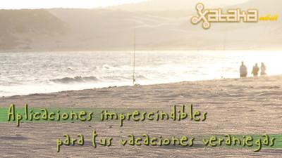 Aplicaciones imprescindibles para tus vacaciones veraniegas (II)
