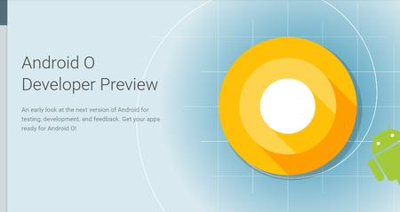 La versión final de Android O llegará a finales de verano, su segunda vista previa, en mayo