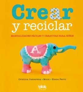 'Crear y reciclar', manualidades fáciles y creativas para niños