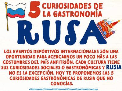 5 curiosidades de la gastronomía Rusa. Inforgrafia Especial Mundial Rusia 2018