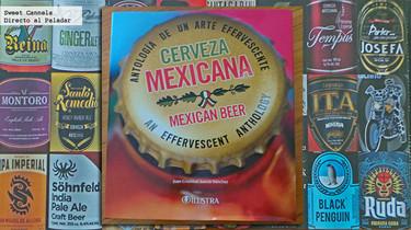 Cerveza Mexicana: Antología de un Arte efervescente
