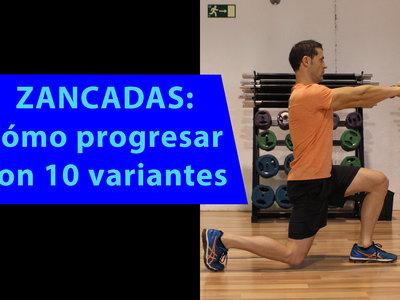 Zancadas y su progresión (10 ejercicios)