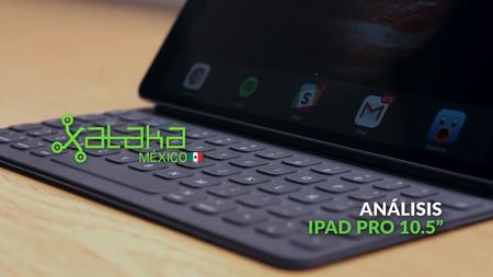 """iPad Pro 10.5"""" (2017), ahora lo analizamos en video"""