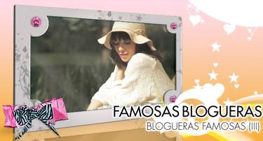 Famosas y blogueras / blogueras y famosas... porque ellas lo valen... (III)