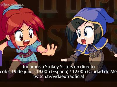 Streaming de Strikey Sisters a las 19:00h (las 12:00h en Ciudad de México) [finalizado]