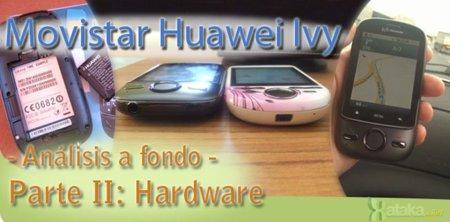 Movistar Huawei Ivy, Análisis a fondo - Parte II: Hardware