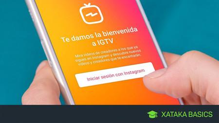 Cómo crear una cuenta en IGTV, la nueva app de vídeos verticales de Instagram