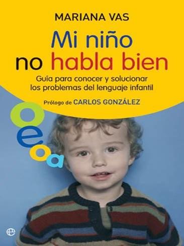"""""""Mi niño no habla bien"""", sobre los trastornos del lenguaje infantil"""