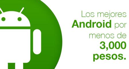 Los mejores Android por menos de 3,000 pesos