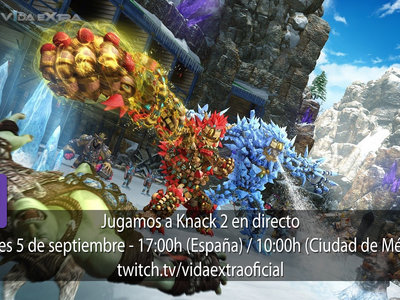 Jugamos en directo a Knack 2 a las 17:00h (las 10:00h en Ciudad de México) [Finalizado]