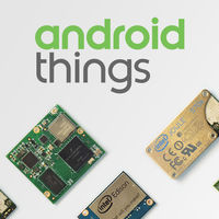 Android Things Developer Preview 5, el IoT de Google ahora está basado en Android O