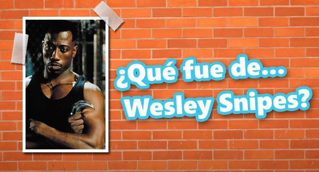 que fue Wesley Snipes