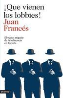 ¡Que vienen los lobbies!, por Juan Francés