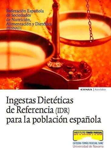 """""""Ingestas dietéticas de referencia (IDR) para la población española"""""""