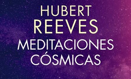 Libros que nos inspiran: 'Meditaciones cósmicas' de Hubert Reeves