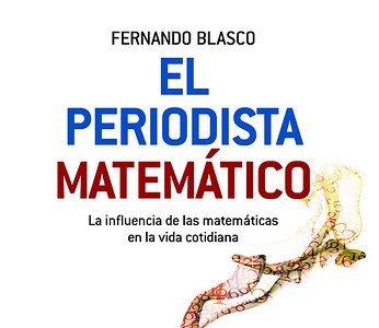 'El periodista matemático' de Fernando Blasco