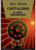 Capitalismo: el ideal desconocido