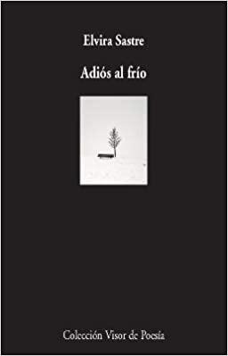 Adiós al frío: 1105 (Visor de Poesía) (Español) Tapa blanda – 21 octubre 2020