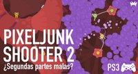 "'PixelJunk Shooter 2'. ¿Quién dijo ""segundas partes malas""?"
