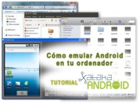 Cómo emular Android en tu ordenador Windows, Mac o Linux