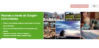 Google+ ahora incorpora Comunidades, para todos los usuarios con un interés en común