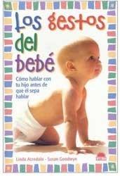 Los gestos del bebé: comunicarte con tu bebé antes de que sepa hablar