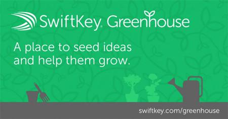 Swiftkey Greenhouse