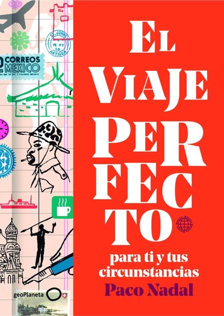 Viaje perfecto Paco Nadal