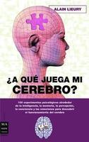 Libros que nos inspiran: '¿A qué juega mi cerebro?' de Alain Lieury