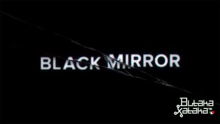 ButakaXataka™: Black Mirror