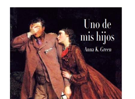 'Uno de mis hijos', otro misterio de época de Anna Katherine Green imprescindible en tu biblioteca