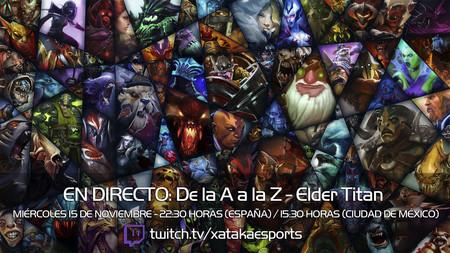 """Elder Titan en directo con la sección """"Dota 2 de la A a la Z"""" a las 22:30 horas (las 15:30 en Ciudad de México) [Finalizado]"""