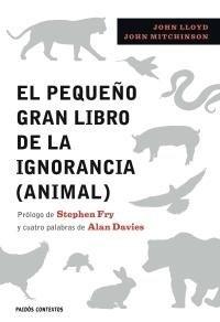 [Libros que nos inspiran] 'El pequeño gran libro de la ignorancia (animal)' de John Lloyd y John Mitchinson