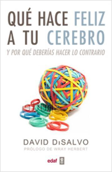 Libros que nos inspiran: 'Qué hace feliz a tu cerebro' de David DiSalvo