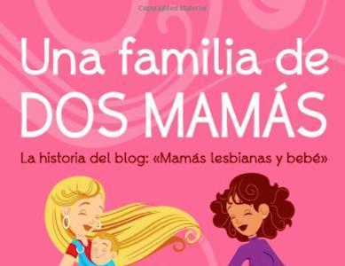 """""""Una familia de dos mamás"""": un libro repleto de amor que te ayuda a adquirir una nueva perspectiva"""