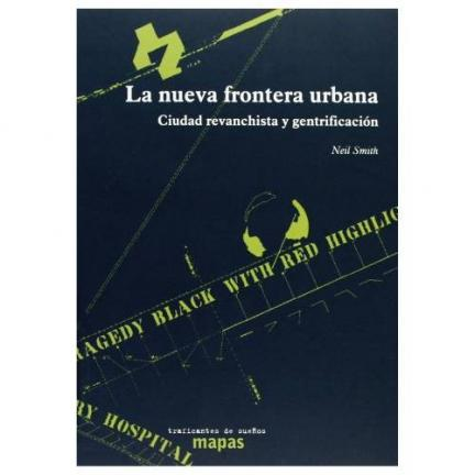 La nueva frontera urbana, de Neil Smith
