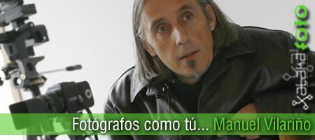 Fotógrafos como tú... Manuel Vilariño