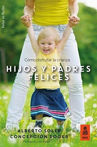 Portada del libro Hijos Y Padres Felices de Alberto Soler