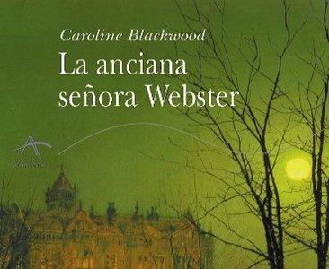 'La anciana señora Webster' de Caroline Blackwood