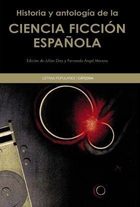 'Historia y Antología de la Ciencia Ficción Española' es un libro imprescindible