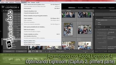Aprendiendo con Adobe Lightroom 4: Optimizando Lightroom (Capítulo 2, primera parte)