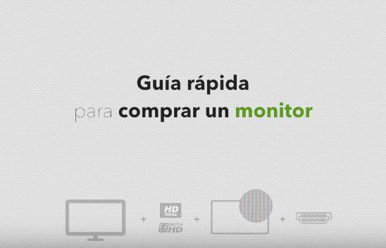 Guía rápida para comprar un monitor