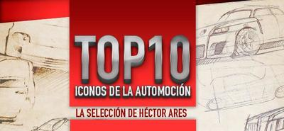 Top10 de iconos de la automoción: la selección de Héctor Ares