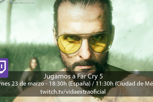 Streaming de Far Cry 5 a las 18:30h (las 11:30h en CDMX)
