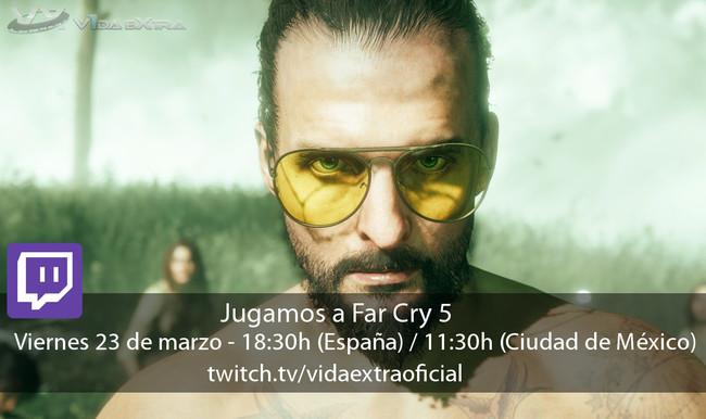 Streaming de Far Cry 5 a las 18:30h (las 11:30h en CDMX)