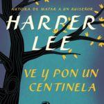 'Ve y pon un centinela' de Harper Lee