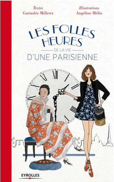 """""""Les folles heures"""" de la vida de una parisina"""