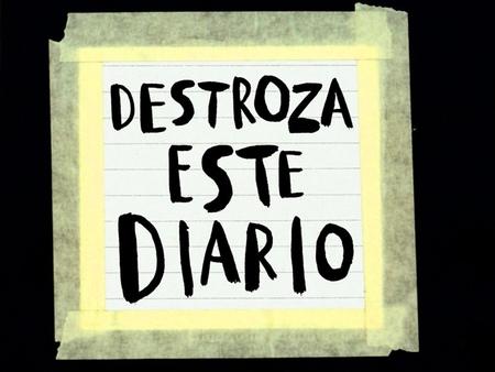 'Destroza este diario', el proceso creativo más transgresor