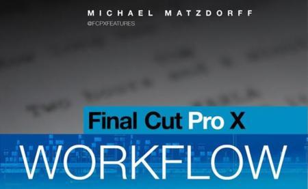 Final Cut Pro X: Pro Workflow. El libro que te contará los detalles de edición de Focus